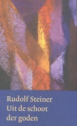 Uit de schoot der goden -de werkelijkheid van de evolut ie Steiner, Rudolf