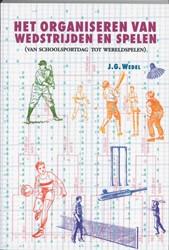 Het organiseren van wedstrijden en spele Wedel, J.G.