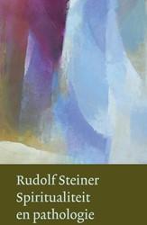Spiritualiteit en pathologie -een cursus voor artsen en prie sters Steiner, Rudolf