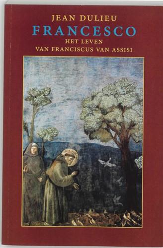 Francesco -het leven van Franciscus van A ssisi Dulieu, Jean