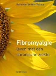 Fibromyalgie -leven met een chronische ziekt e Wal-Vollers, Karin van der