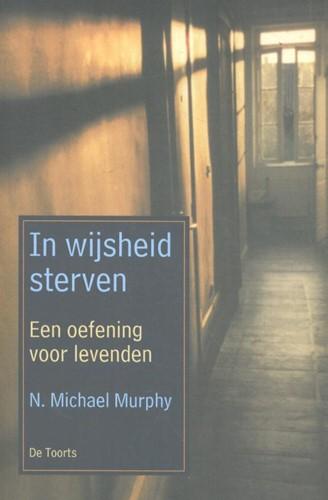 In wijsheid sterven -Een oefening voor levenden Murphy, N. Michael