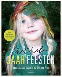 Het hele jaarFEESTEN -thuis jaarfeesten vieren in de herfst en winter met Lisa Wad Wade, Lisa