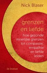 Grenzen en liefde -Hoe gezonde innerlijke grenzen tot compassie, empathie en li Blaser, Nick