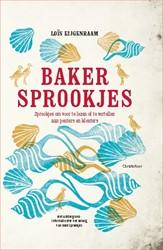 Bakersprookjes -Sprookjes om voor te lezen of te vertellen aan peuters en kl Eijgenraam, Lois