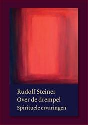 Over de drempel -spirituele ervaringen Steiner, Rudolf