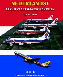 Nederlandse Luchtvaartmaatschappijen -DEEL 1: GEDURFD ONDERNEMERSCHA P Gent, C.J. van