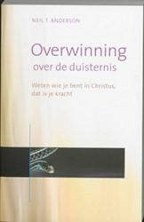 Overwinning over de duisternis -weten wie je bent in Chistus, dat is je kracht Anderson, Neil T.