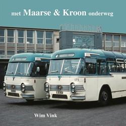 Met Maarse & Kroon onderweg -maarse en Kroon Vink, Wim
