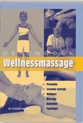 Oefenboek Wellnessmassage -PREVENTIE-GEZONDE LEEFSTIJL-WE LNESS-MASSAGE_ANATOMIE-FYSIOLO Snellenberg, Willem