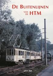 De Buitenlijnen van de HTM -LIJNEN VANUIT DEN HAAG (HAAGSE TRAM) Blok, Johan