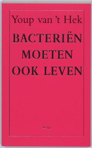 Bacterien moeten ook leven Hek, Youp van 't
