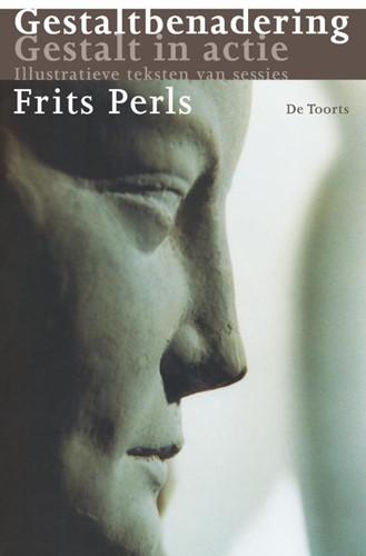 Gestaltbenadering, Gestalt in actie -illustratieve teksten van sess ies Perls' laatste en hel Perls, F.