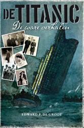 De Titanic -de ware verhalen Groot, Edward P. de