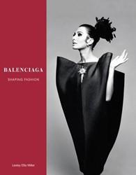BALENCIAGA: SHAPING FASHION -Shaping Fashion LESLEY MILLER