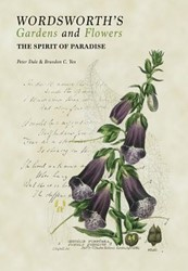 Wordsworth's Gardens and Flowers -The Spirit of Paradise Dale, Peter