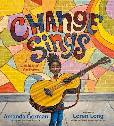 Change Sings: A Children's Anthem Gorman, Amanda