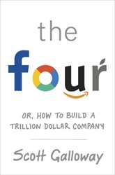 The Four -How Amazon, Apple, Facebook, a nd Google Divided and Conquere Galloway, Scott
