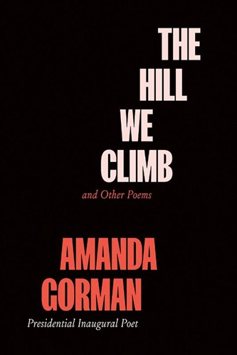 The Hill We Climb and Other Poems Gorman, Amanda