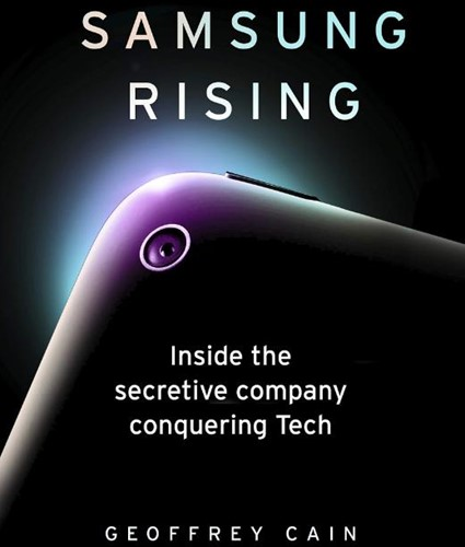 SAMSUNG RISING -The Inside Story of the South Korean Giant That Set Out to B CAIN, GEOFFREY