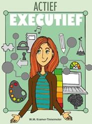 Actief executief -Toolbox voor het remedieren v an executieve functies voor jo Kramer-Tinnemeier, Maureen