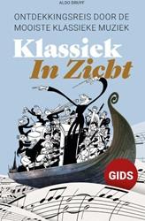 Klassiek In Zicht -Ontdekkingsreis door de mooist e klassieke muziek Druyf, Aldo