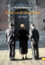 ANNA EN DE DISCIPELEN -ELF VERHALEN RUBINGH, H.