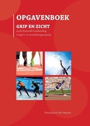 Opgavenboek, Grip en Zicht -grip en zicht op de financiel e huishouding in sport- en rec Hattink, Ben