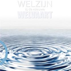 Welzijn is de nieuwe welvaart Castelein, Reinier
