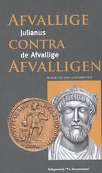 Julianus de Afvallige: Afvallige contra -keuze uit zijn geschriften Afvallige, Julianus de