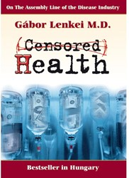 (Censored) health -on the assembly line of the di sease industry Lenkei, Gabor