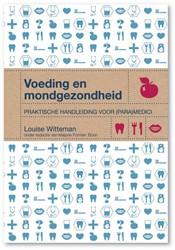 VOEDING EN MONDGEZONDHEID -PRAKTISCHE HANDLEIDING VOOR (P ARA)MEDICI WITTEMAN, LOUISE