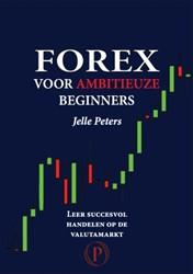 Forex voor ambitieuze beginners -leer succesvol handelen op de valutamarkt Peters, Jelle
