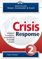 CRISIS RESPONSE - VEILIGHEID IN ONZEKERE -VEILIGHEID IN ONZEKERE, GEVAAR LIJKE EN STRESSVOLLE SITUATIES HULSHOF, GEERT