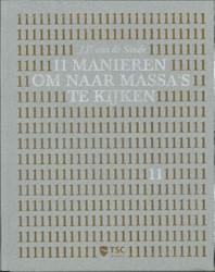 11 Manieren om naar massa s te kijken -een inleiding in de massapsych ologie, bezien vanuit individu Sande, J.P. van de
