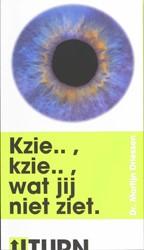 Kzie kzie wat jij niet ziet -ondernemen zonder eigen bedrij f Driessen, M.P.