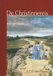 De Christinnereis -verteld en uitgelegd voor kind eren Bunyan, John