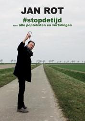 #stopdetijd -(bijna) alle popteksten en ver talingen Rot, Jan