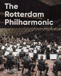 The Rotterdam Philharmonic -From Local Hero to Global Play er Eijnden, Sam van den