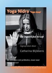 Yoga Nidra, de innerlijke ruimte -de zintuigen niet prikkelen, m aar naar binnen keren Blijlevens, C.M