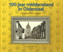 100 jaar middenstand in Oldenzaal -familiebedrijven in beeld Siemerink, Ben