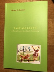 Tast als leven -wederzijdse zorg als ethische betrekking Postma, Gosse A.
