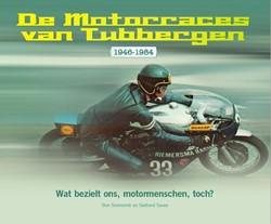 De motorraces van Tubbergen 1946-1984 -wat bezielt ons motormenschen toch? Siemerink, Ben