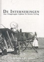 De interneringen -van vliegtuigen tijdens De Gro ote Oorlog Gerdessen, Frits