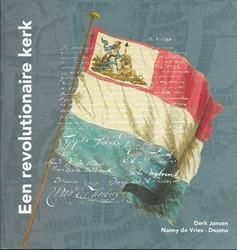 Een revolutionaire Kerk -Een geschiedenis van de Vereni gde Christelijke Gemeente (Do- Jansen, Derk