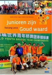 JUNIOREN ZIJN GOUD WAARD TAICANG 2012 -TAICANG 2012 BOER, WUBBO DE