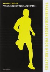 Trainingsdagboek voor Hardlopers -aanvulling op praktijkboek voo r hardlopers Honselaar, H.
