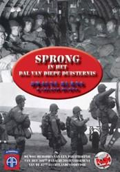 Sprong In het Dal van Diepe Duisternis -de oorlogsmemoires van Dwayne Burns sergeant verbindingsdien Burns, Dwayne