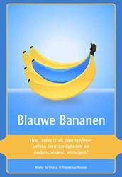 Blauwe Bananen -hoe creeer ik als dienstverle ner unieke kernvaardigheden en Vries jr., Wouter de
