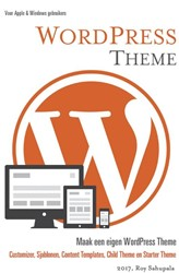 WordPress Theme -Maak een eigen WordPress Theme Sahupala, Roy
